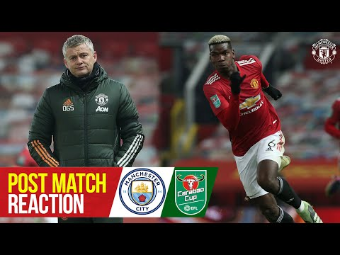 Solskjaer & Pogba react to semi-final defeat | Manchester United 0-2 Manchester City | Carabao Cup