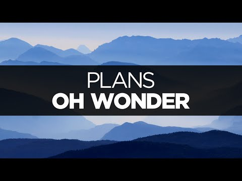 [LYRICS] Oh Wonder - Plans