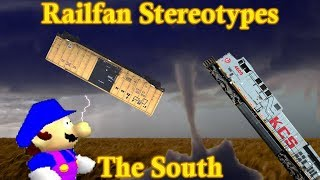 Railfan Stereotypes - The South