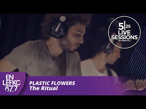 5|25 Live Sessions - Plastic Flowers - The Ritual