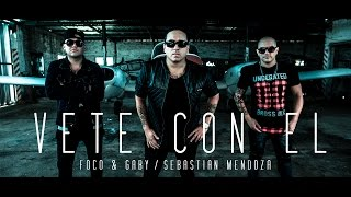 Foco & Gaby - Vete con el Feat. Sebastian Mendoza (Video Oficial)
