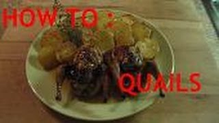 HOW TO cook the PERFECT QUAIL - easy and delicious HOLIDAY MEAL