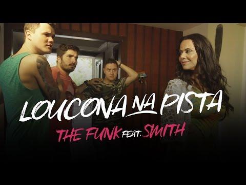 Loucona na Pista - The Funk Part. Mc Smith