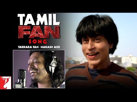 Tamil Fan Song Anthem | Takkara Fan - Nakash Aziz | Shah Rukh Khan | #FanAnthem