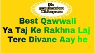 NewQawwal Ya taj ke rakhna laj tere Diwane aay he 👌👌👌  { या ताज के रखना लाज तेरे दीवाने आए है }