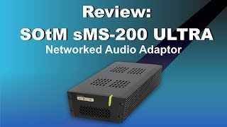 SOtM sMS-200 Ultra networked audio adaptor