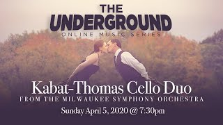 The Underground LIVE STREAM - Kabat Thomas Cello Duo