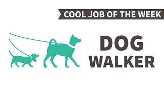 Cool Job of the Week: Dog Walker