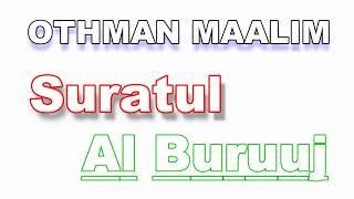 OTHMAN MAALIM SURATUL AL BURUUJ MP3