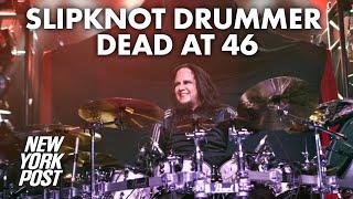 Joey Jordison, founding drummer of Slipknot, dead at 46 | New York Post