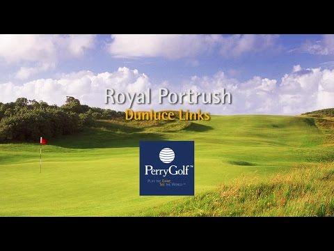 Royal Portrush Golf Club, Northern Ireland - PerryGolf.com