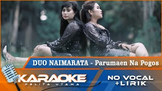 Download (Karaoke Version) PARUMAEN NA POGOS - Duo Naimarata   Karaoke Lagu batak - No Vocal
