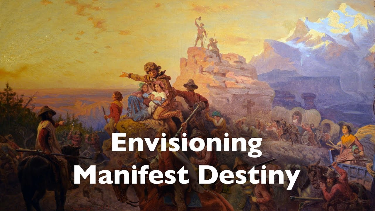 Envisioning Manifest Destiny during the ...