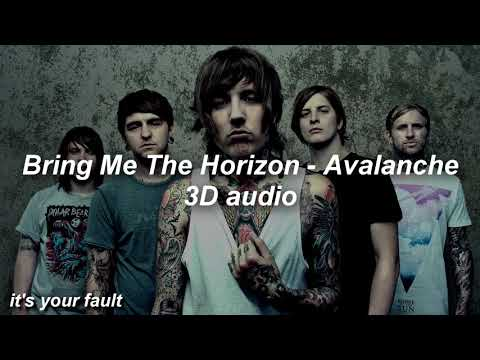 Bring Me The Horizon - Avalanche 3D Audio (USE HEADPHONES)