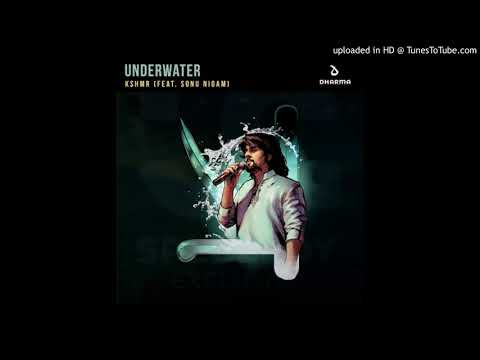 KSHMR - Underwater (feat. Sonu Nigam)