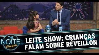 The Noite (01/01/15) - Leite Show: Crianças falam sobre o Réveillon