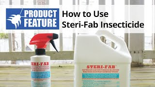 How to Use Steri-Fab Insecticide