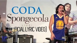 Sponge Cola Coda Official Live Performance Video W/ Lyrics