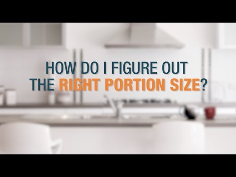 How do I figure out the right portion size?