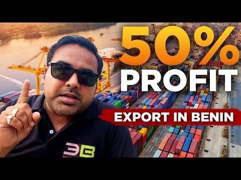 Make 50% Profit......Export In Benin