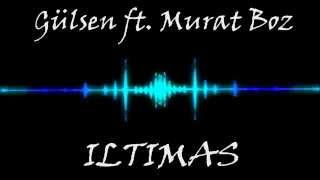 Gülşen ft. Murat Boz - Iltimas Bass
