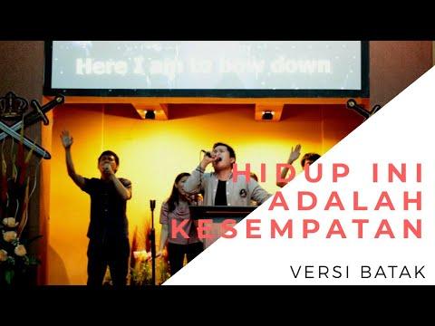 Hidup ini adalah Kesempatan versi Batak (with lyric)
