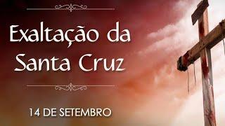 EXALTAÇÃO DA SANTA CRUZ- Santo do dia (14/09)