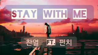 Gambar cover Stay with Me by : 찬열 ft. 펀치 with lyrics ☝ down below