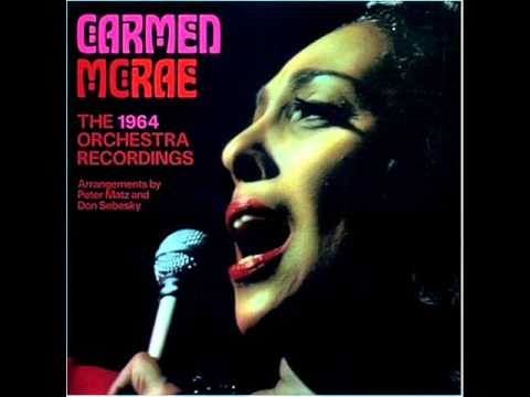 Carmen McRae - Don't ever leave me