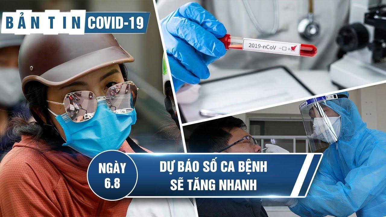 Bản tin Covid-19 ngày 6.8: Thêm 34 ca mới, 2 người tử vong, dự báo số ca bệnh sẽ tăng nhanh