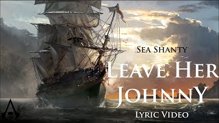 Leave Her Johnny (Sea Shanty with lyrics)   Assassin's Creed 4: Black Flag (OST)