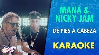 Maná y Nicky Jam - De Pies a Cabeza | CantoYo Karaoke