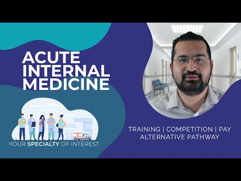 Acute Internal Medicine Training in the UK | Pathway to become a Specialist | Competition and Salary
