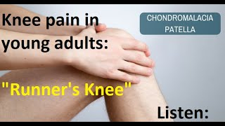 Knee cracking or crunching (Crepitus) / Chondromalacia patella