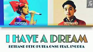Download Mp3 Betrand Peto Putra Onsu Feat. Lyodra - I Have A Dream   Lirik