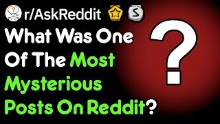 The Most Mysterious Posts Of Reddit (r/AskReddit)
