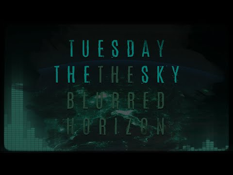 Tuesday the Sky - The Blurred Horizon (OFFICIAL VIDEO)