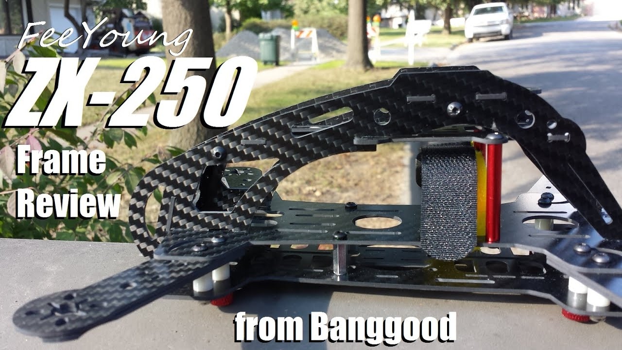 FeeYoung ZX-250 Quadcopter Frame Review from Banggood - YouTube
