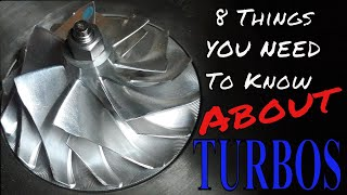 8 things YOU NEED to know about Turbos !