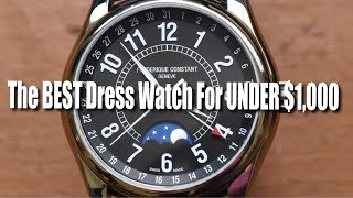 The BEST Dress Watch For UNDER $1,000