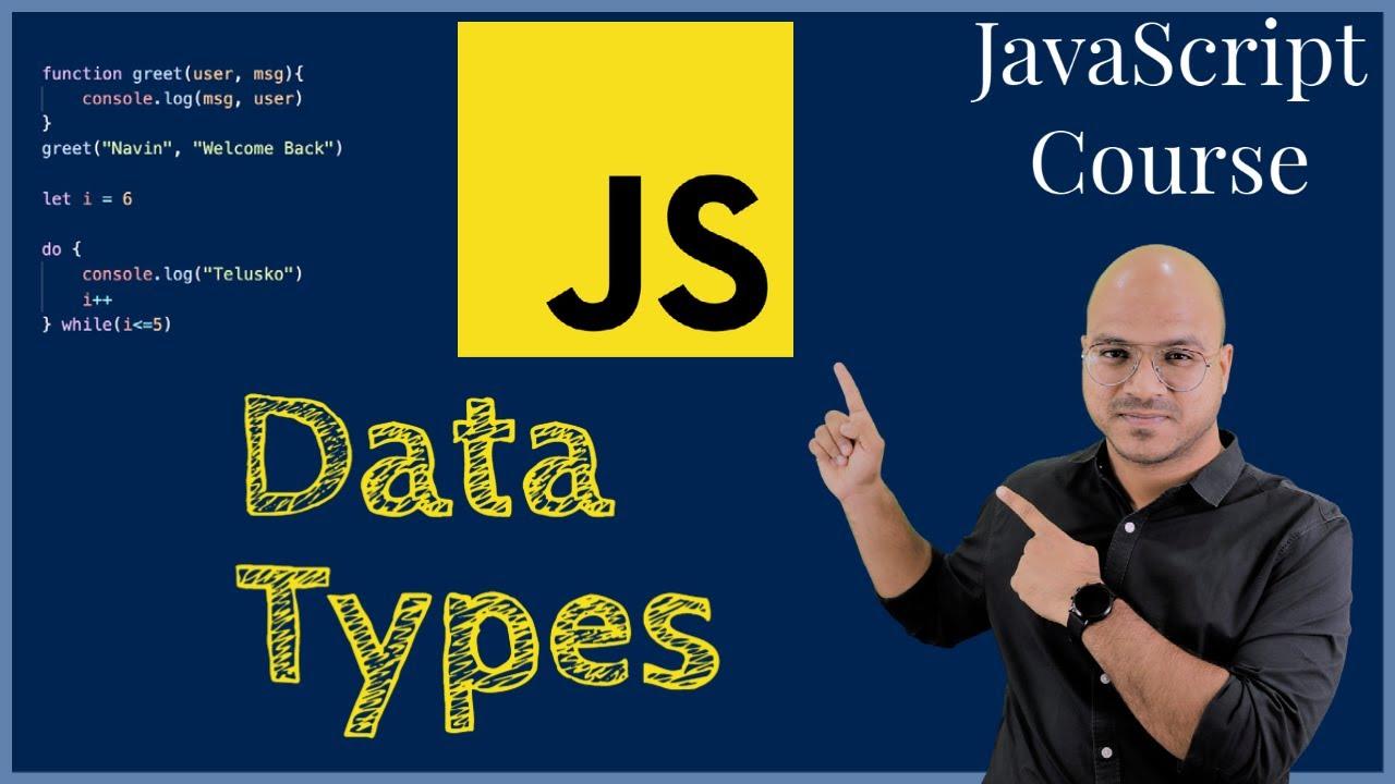 #5 Data Types in JavaScript - 1 | JavaScript Tutorial