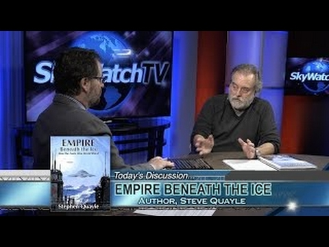 Steve Quayle Discusses Fantastic Empire Beneath the Ice (Part 1)
