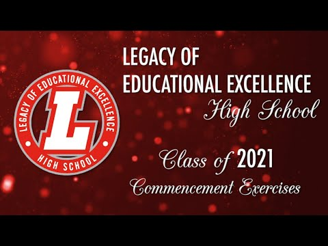 Legacy of Educational Excellence - Class of 2021 Commencement Exercises