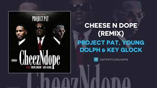 Project Pat, Young Dolph & Key Glock - Cheese N Dope (Remix) (AUDIO)