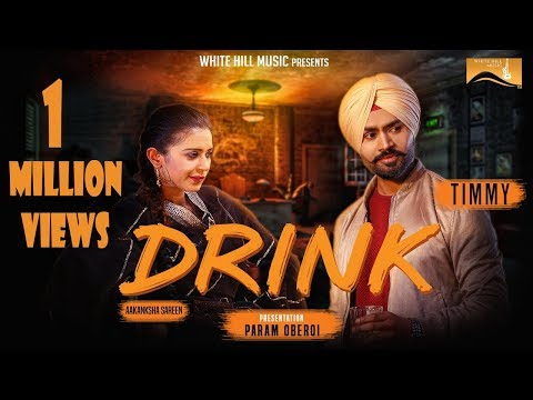 Drink  (Full Song) Timmy | White Hill Music | Latest Punjabi Song 2018