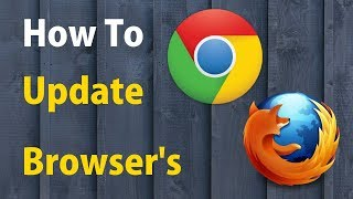 Update Google Chrome and Mozilla Firefox To Latest Version | PCGUIDE4U