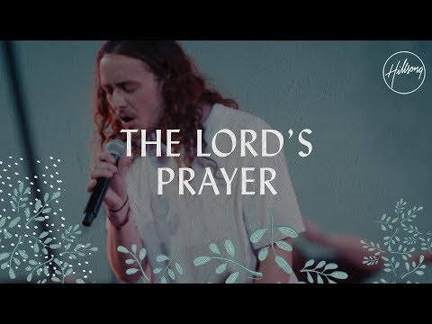 The Lord's Prayer  - Hillsong Worship