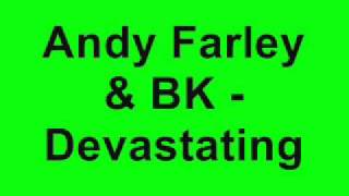 Andy Farley & BK - Devastating