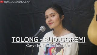 Tolong - Budi Doremi (Cover by Femila Sinukaban)