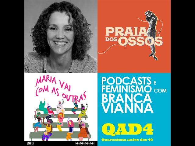 #102 - Podcasts e Feminismo com Branca Vianna! (Especial #032)